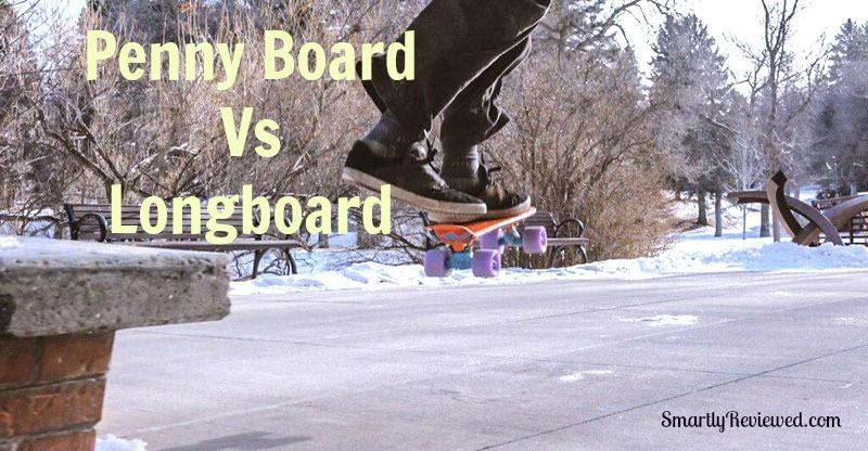 penny board vs longboard