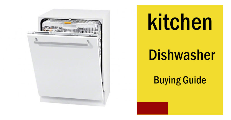 Kitchen Dishwasher Buying Guide