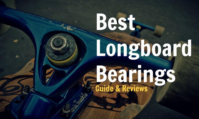 Best Longboard Bearings Guide