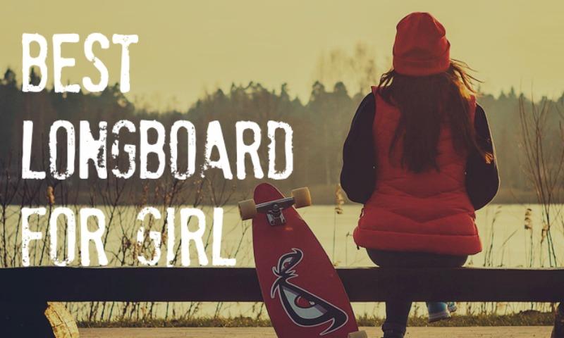 Longboard for girl