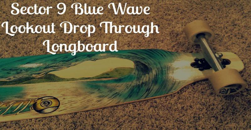 Sector 9 Blue Wave Lookout Longboard